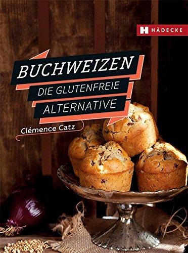 Price comparison product image Buchweizen: Die glutenfreie Alternative