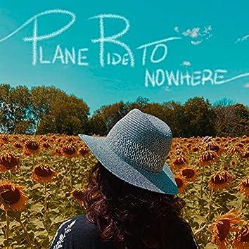Plane Ride To Nowhere