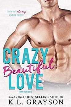 Crazy, Beautiful Love (Crazy Love Series Book 4) by [K.L. Grayson, Jessica Royer-Ocken]