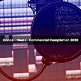 DANCE - HOUSE - COMMERCIAL COMPILATION 2020