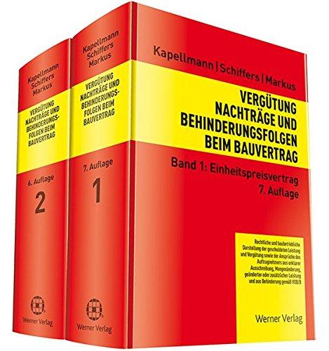 Vergütung, Nachträge und Behinderungsfolgen beim Bauvertrag: Band 1: Einheitspreisvertrag/Band 2: Pauschalvertrag
