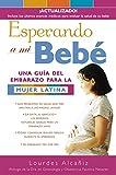 Esperando a mi bebé: Una guía del embarazo para la mujer latina (Spanish Edition)
