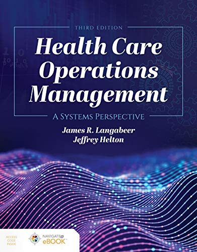 Compare Textbook Prices for Health Care Operations Management: A Systems Perspective 3 Edition ISBN 9781284194142 by Langabeer II, James R.,Helton, Jeffrey