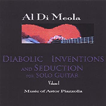 Diabolic Inventions and Seduction for Solo Guitar, Volume I, Music of Astor Piazzolla