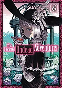 The Unwanted Undead Adventurer Edition simple Tome 6