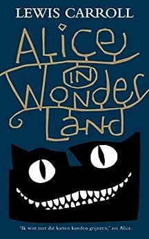 Alice in Wonderland (Klassieke eversellers) van [Lewis Caroll, John Tenniel, Eelke de Jong]