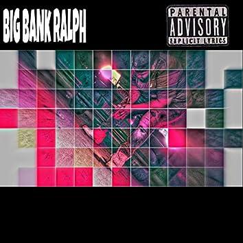 Big Bank Ralph