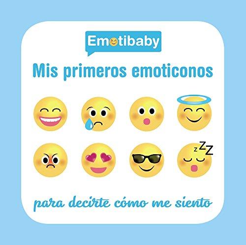 Emotibaby. Mis primeros emoticonos (Castellano - A Partir De 0 Años - Proyecto De 0 A 3 Años - Libros Emocionales)