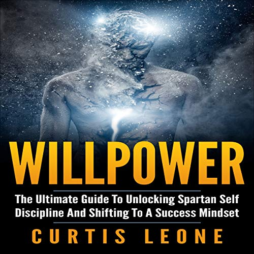 Willpower: The Ultimate Guide to Unlocking Spartan Self Discipline and Shifting to a Success Mindset                   By:                                                                                                                                 Curtis Leone                               Narrated by:                                                                                                                                 Matyas J.                      Length: 1 hr and 35 mins     14 ratings     Overall 4.9