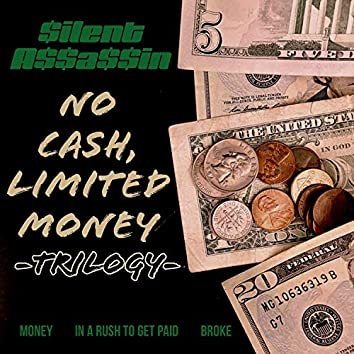 No Cash, Limited Money Trilogy