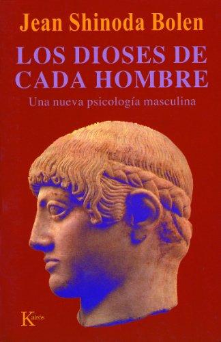 LOS DIOSES DE CADA HOMBRE:Una nueva psicología masculina (Spanish Edition)