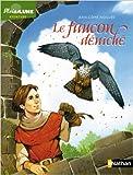 Le faucon déniché de Jean-Côme Noguès ( 15 août 2012 ) - NATHAN (15 août 2012) - 15/08/2012