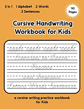 Cursive Handwriting Workbook for Kids  cursive Beginners practice book for Kids learning how to write in cursive Exercises to Learn Practice and Improve  8.5 x 11 in  110 Pages