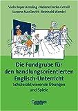 Fundgrube - Sekundarstufe I und II: Die Fundgrube für den handlungsorientierten Englisch-Unterricht - Bisherige Ausgabe: Das Nachschlagewerk für jeden Tag - Schüleraktivierende Übungen und Spiele