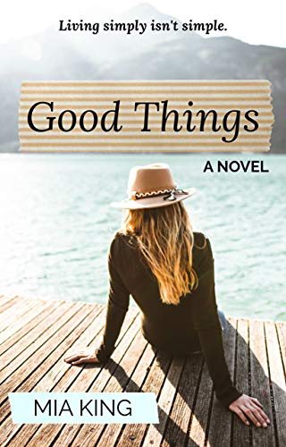 Good Things by King, Mia ebook deal