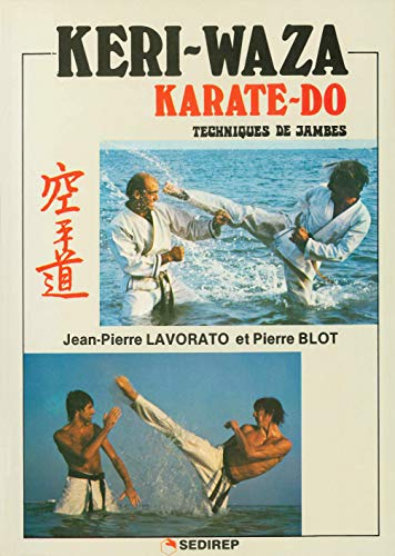Keri-Waza / Karaté-Do. Techniques de jambes