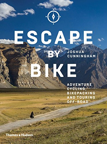 Escape by Bike: Adventure Cycling, Bikepacking and Touring Off-Road