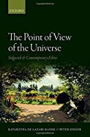 The Point of View of the Universe: Sidgwick and Contemporary Ethics by Katarzyna de Lazari-Radek Peter Singer(2014-07-22)