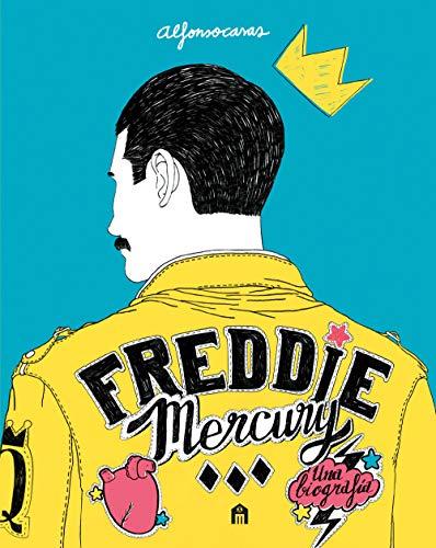 Freddie Mercury. Una biografia