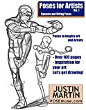 Poses for Artists - Dynamic & Sitting: An essential reference for figure drawing and the human form. (Inspiring Art and Artists Book 1)