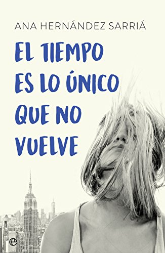 El tiempo es lo único que no vuelve (Ficción) eBook: Hernández ...