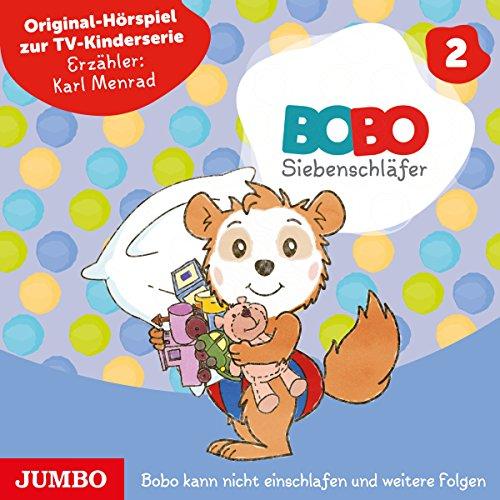 Bobo kann nicht einschlafen und weitere Folgen (Bobo Siebenschläfer 2) Titelbild