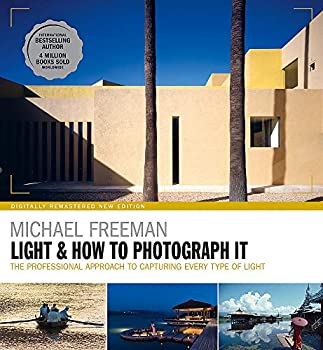 Light and How to Photograph It  The professional approach to capturing every type of light
