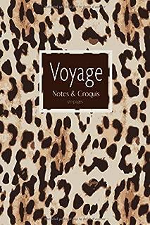 Voyage: Un carnet de voyage - notes et croquis pour vos aventures Safari- Couverture à motif peau de léopard (French Edition)