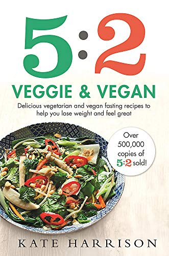 Compare Textbook Prices for 5:2 Veggie and Vegan: Delicious vegetarian and vegan fasting recipes to help you lose weight and feel great  ISBN 9781409171263 by Harrison, Kate
