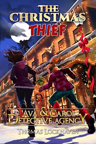 Ava & Carol Detective Agency: The Christmas Thief
