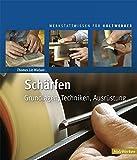 Schärfen: Grundlagen, Techniken, Ausrüstung (Werkstattwissen für Holzwerker)