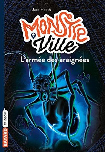 Monstreville, Tome 02: L'armée des araignées