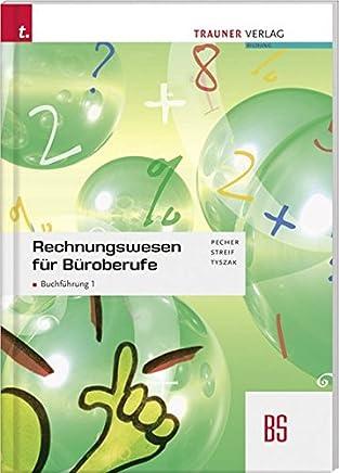 Rechnungswesen f�r B�roberufe: Buchf�hrung 1