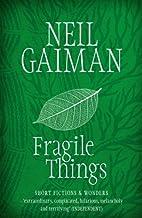 Fragile Things by Gaiman, Neil (2007) Paperback