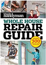 Family Handyman Whole House Repair Guide: Over 300 Step-by-Step Repairs