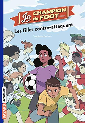 Jo, champion de foot, Tome 05 : Les filles contre-attaquent (French Edition)