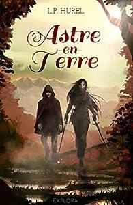 Astre-en-Terre: Fantasy young adult par HUREL