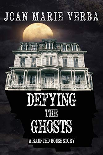 Defying the Ghosts: A Haunted House Story