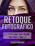 Retoque Fotográfico: Los Programas Más Usados por Profesionales