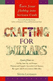 Crafting for Dollars: Turn Your Hobby into Serious Cash