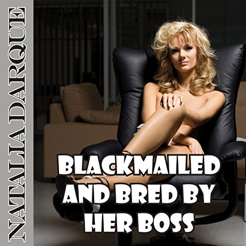 Blackmailed and Bred by Her Boss cover art
