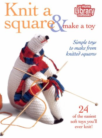 Knit a Square/Make a Toy (Home Library Craftbooks)