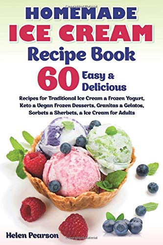 Homemade Ice Cream Recipe Book: 60