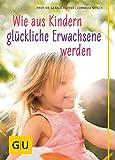 GU Partnerschaft & Familie Einzeltitel: Wie aus Kindern glückliche Erwachsene werden