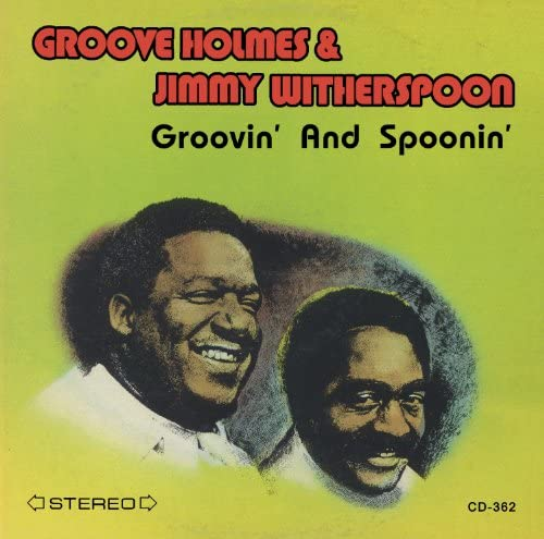"""Jimmy Witherspoon & Richard """"Groove"""" Holmes"""