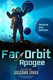 Far Orbit Apogee (Far Orbit Anthology Series) (Volume 2)