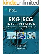 EKG/ECG Interpretation: Everything you Need to Know about the 12 - Lead ECG/EKG Interpretation and How to Diagnose and Treat Arrhythmias