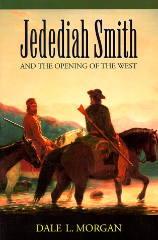 Jedediah Smith and the Opening of the West (Bison Book S)