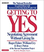 Getting to Yes - How To Negotiate Agreement Without Giving In de Roger Fisher