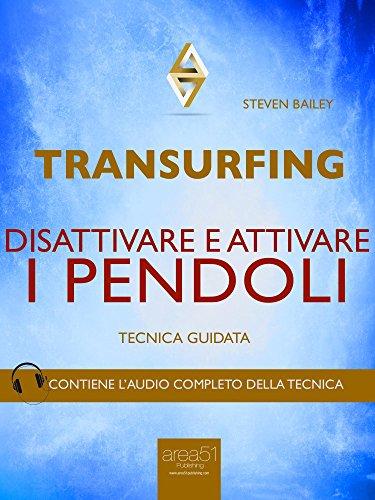 Transurfing. Disattivare e attivare i pendoli: Tecnica guidata